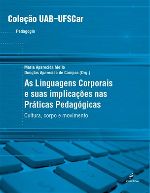 Linguagens Corporais e suas implicações nas práticas pedagógicas: cultura, corpo e movimento, As