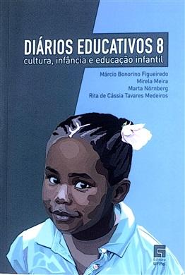 Diários Educativos 8: Cultura, infância e educação infantil