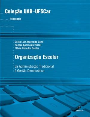 Organização escolar: da administração escolar à gestão democrática
