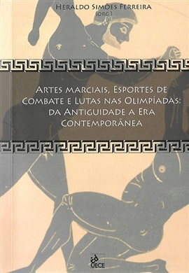 Artes marciais, esportes de combate e lutas nas olimpíadas: da antiguidade a era contemporânea