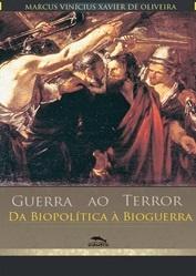 Guerra ao Terror: da biopolítica à bioguerra