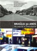 BRASÍLIA 50 ANOS: DA CAPITAL A METRÓPOLE