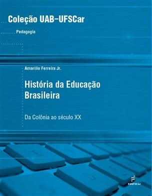 História da educação brasileira: da Colônia ao século XX