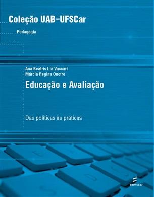 Educação e avaliação: das políticas às práticas