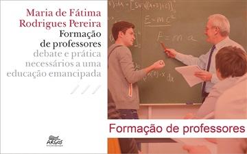 """""""Formação de professores: debate e prática necessários a uma educação emancipada"""""""