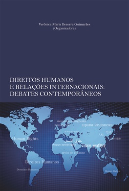 DIREITOS HUMANOS E RELAÇÕES INTERNACIONAIS: debates contemporâneos