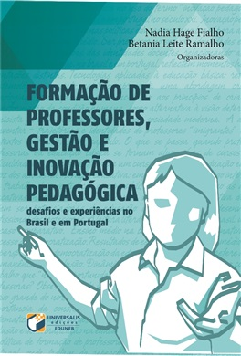 FORMAÇÃO DE PROFESSORES, GESTÃO E INOVAÇÃO PEDAGÓGICA: desafios e experiências no Brasil e em Portugal