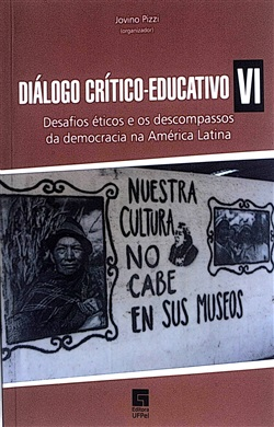 Diálogo crítico-educativo VI: Desafios éticos e os descompassos da democracia na América Latina