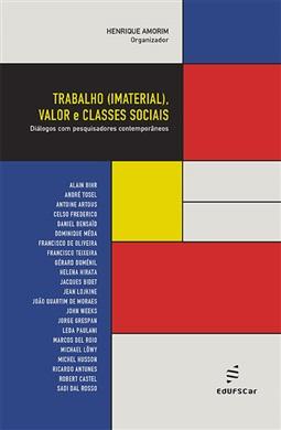 Trabalho (imaterial), valor e classes sociais: diálogos com pesquisadores contemporâneos