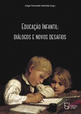 EDUCAÇÃO INFANTIL: Diálogos e novos desafios