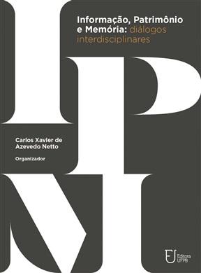 INFORMAÇÃO, PATRIMÔNIO E MEMÓRIA: diálogos interdisciplinares