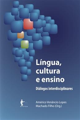 Língua, cultura e ensino: diálogos interdisciplinares