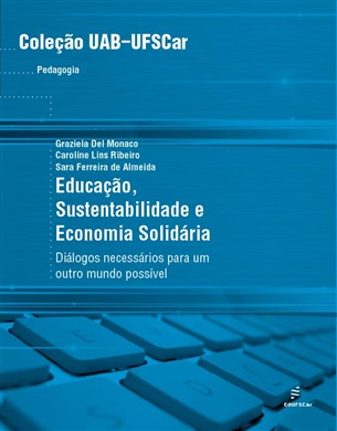 Educação, sustentabilidade e economia solidária: diálogos necessários para um outro mundo possível