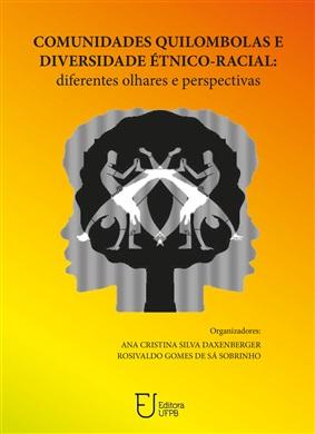 COMUNIDADES QUILOMBOLAS E DIVERSIDADE ÉTNICORACIAL: diferentes olhares e perspectivas