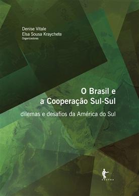 O Brasil e a Cooperação Sul-Sul: dilemas e desafios da Amércia do Sul