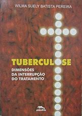 Tuberculose: dimensões da interrupção do tratamento