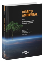 Direito Ambiental - Vol. 2: Direitos fundamentais e o direito ambiental, 1ª Edição