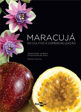 Maracujá: do cultivo à comercialização
