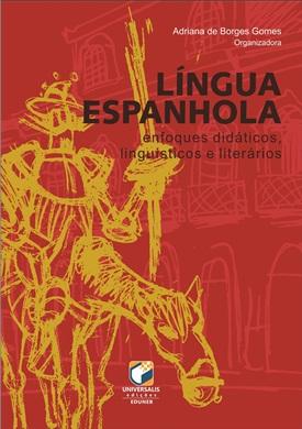 LÍNGUA ESPANHOLA: enfoques didáticos, linguísticos e literários