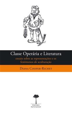 Classe Operária e Literatura: Ensaio sobre as Representações e os Fenômenos de Aculturação.