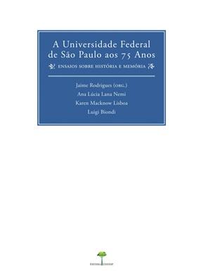 Universidade Federal de São Paulo aos 75 Anos, A: Ensaios Sobre Memória e História (ESGOTADO)