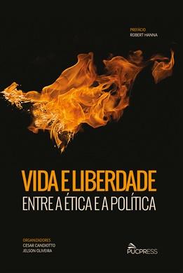 VIDA E LIBERDADE: ENTRE A ÉTICA E A POLÍTICA