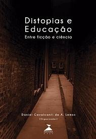 Distopias e Educação: entre ficção e ciência