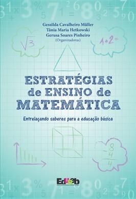 Estratégias de Ensino de Matemática: entrelaçando saberes para a educação básica