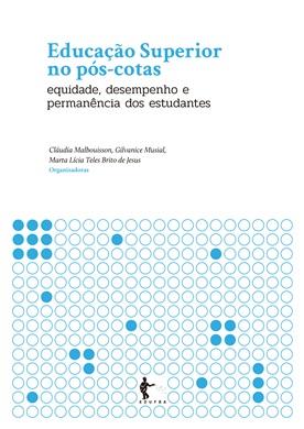 Educação Superior no pós-cotas: equidade, desempenho e permanência dos estudantes