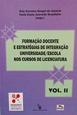 Formação docente e estratégias de integração universidade/ escola nos cursos de licenciatura Vol.2