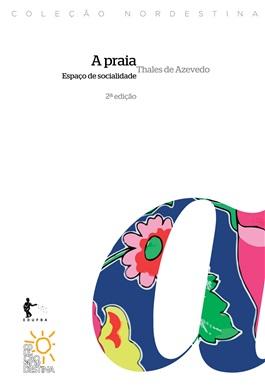 A Praia: espaços de socialidades (2ª edição) (Coleção Nordestina)