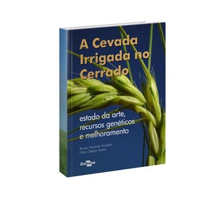 A Cevada irrigada no cerrado: estado da arte, recursos genéticos e melhoramento