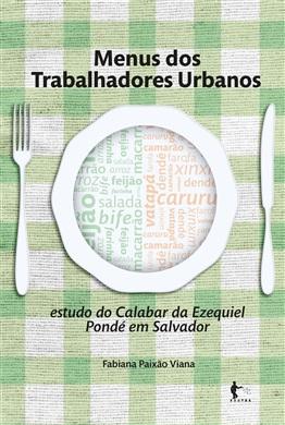 Menus dos trabalhadores urbanos: estudo do Calabar da Ezequiel Pondé em Salvador