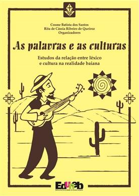 As palavras e as culturas: estudos da relação entre léxico e a cultura na realidade baiana
