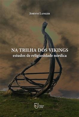 NA TRILHA DOS VIKINGS: estudos de religiosidade nórdica
