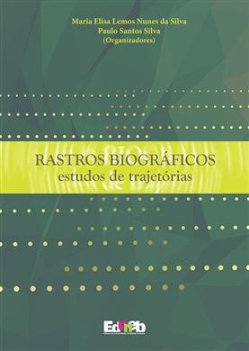 Rastros biográficos: estudos de trajetórias