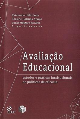 Avaliação educacional: estudos e práticas institucionais de políticas de eficácia