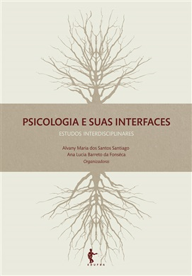 Psicologia e suas interfaces: estudos interdisciplinares