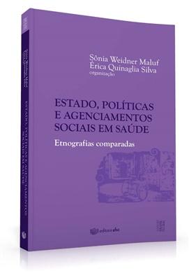 Estado, políticas e agenciamentos sociais em saúde: etnografias comparadas