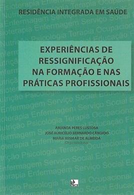 Residência integrada em saúde: experiências de ressignificação na formação e nas práticas profissionais