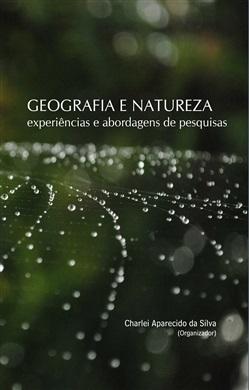 GEOGRAFIA E NATUREZA: experiências e abordagens de pesquisas