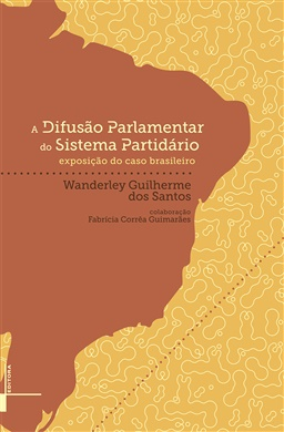 A difusão parlamentar do sistema partidário: exposição do caso brasileiro
