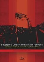 Educação e Direitos Humanos em Rondônia: extensão universitária, movimentos sociais e políticas públicas