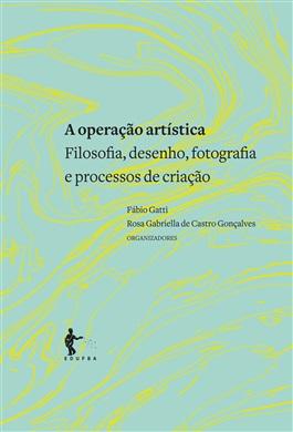 A operação artística: filosofia, desenho, fotografia e processos de criação