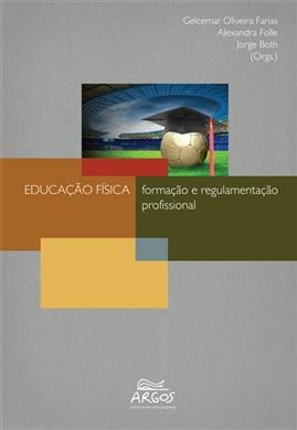 Educação Física: formação e regulamentação profissional