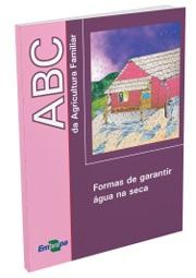 ABC da Agricultura Familiar: Formas de garantir água na seca