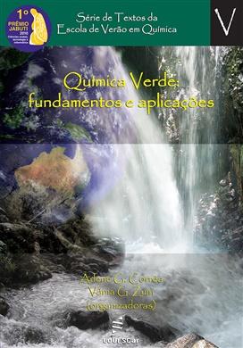 Química Verde: fundamentos e aplicações. Vencedor do 52º Prêmio Jabuti - 2010