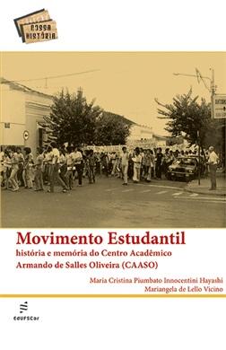 Movimento estudantil: história e memória do Centro Acadêmico Armando de Salles Oliveira (CAASO)