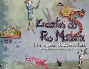 Encantos do rio Madeira: histórias ribeirinhas