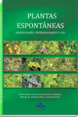 Plantas espontâneas: identificação, potencialidades e uso